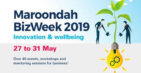 Maroondah BizWeek 2019, Innovation & wellbeing, 27 to 31 May