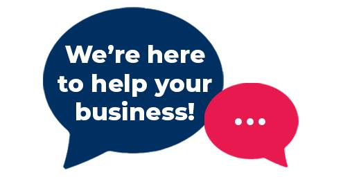 We're here to help your business!