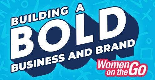 Women on the Go: Building a bold business and brand